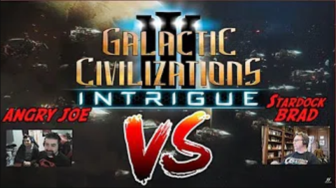 GalCiv III: Intrigue - AngryJoe Vs CEO Brad!